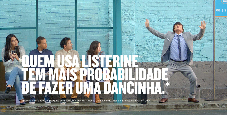 Quem usa listerine tem mais probabilidade de fazer uma dancinha.