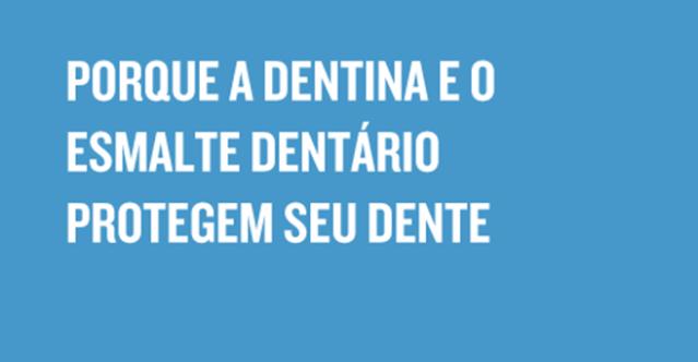Dentina e esmalte